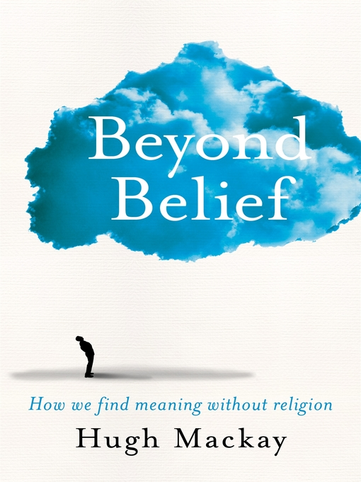 Title details for Beyond Belief by Hugh Mackay - Wait list