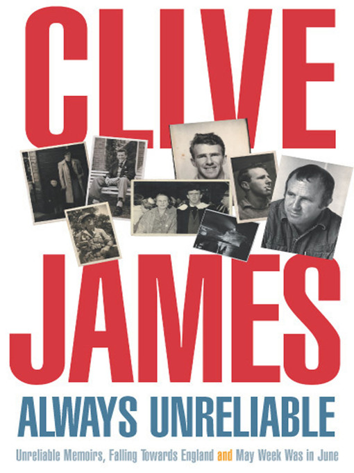 Title details for Always Unreliable by Clive James - Available