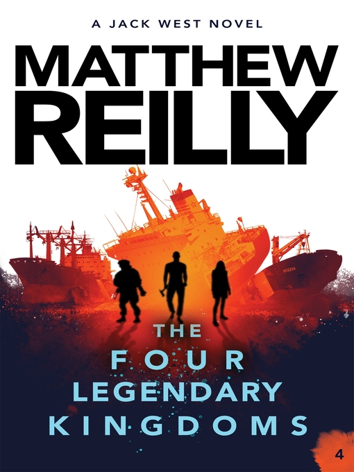 Title details for The Four Legendary Kingdoms by Matthew Reilly - Available