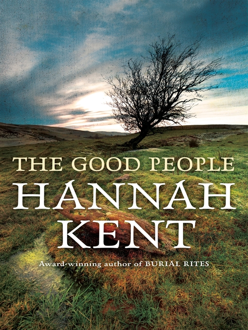 Title details for The Good People by Hannah Kent - Available