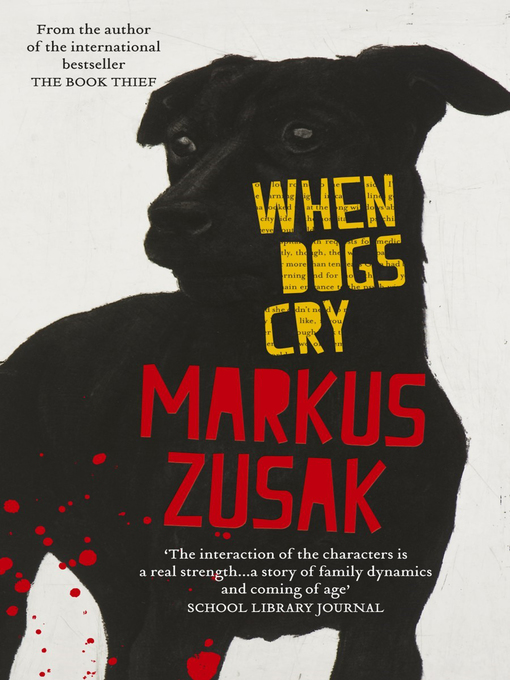 Title details for When Dogs Cry by Markus Zusak - Available