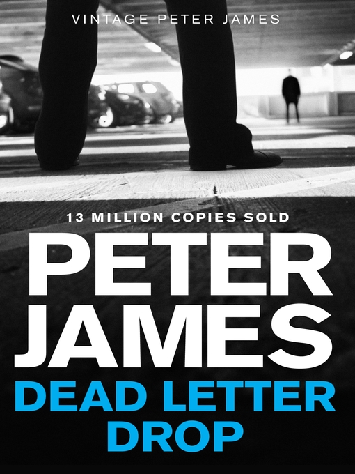 Title details for Dead Letter Drop by Peter James - Available