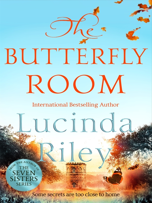 Title details for The Butterfly Room by Lucinda Riley - Available