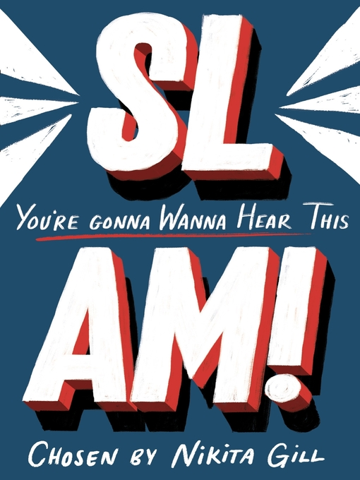 Title details for SLAM! You're Gonna Wanna Hear This by Nikita Gill - Available