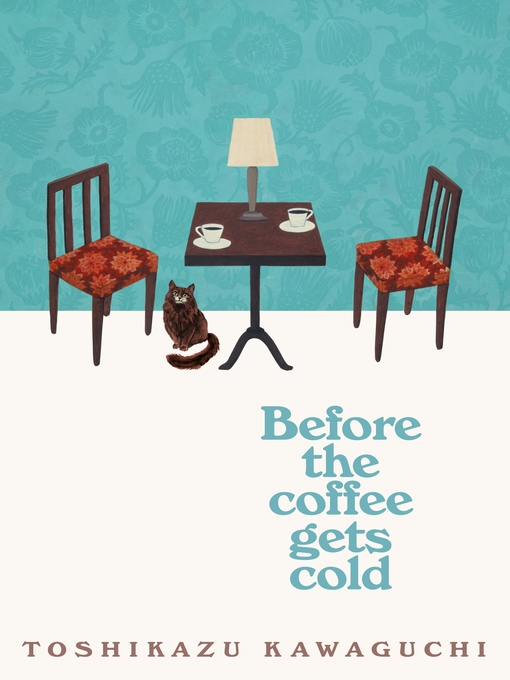 Title details for Before the Coffee Gets Cold by Toshikazu Kawaguchi - Wait list