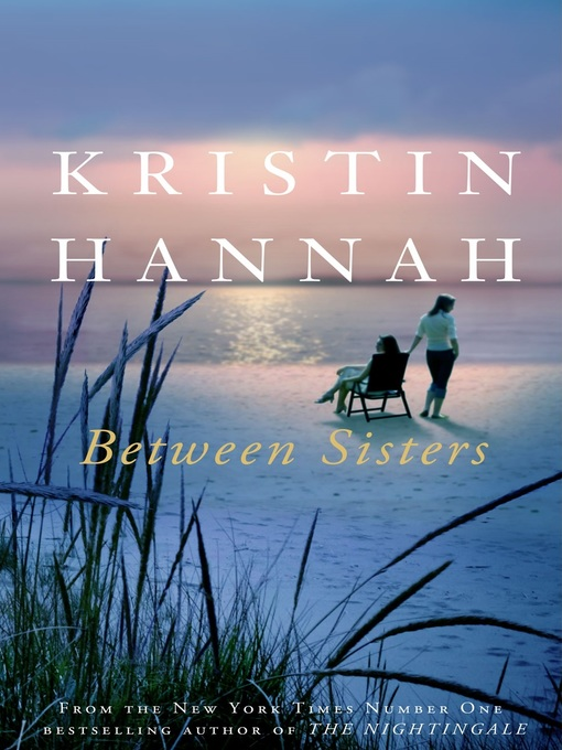 Title details for Between Sisters by Kristin Hannah - Available