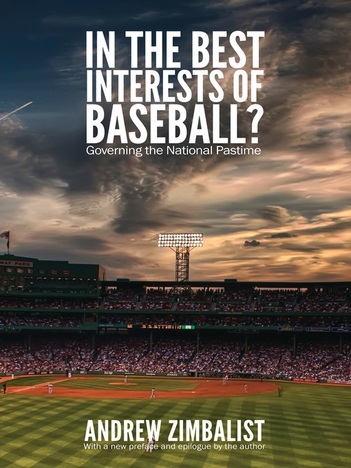 Title details for In the Best Interests of Baseball? by Andrew Zimbalist - Available