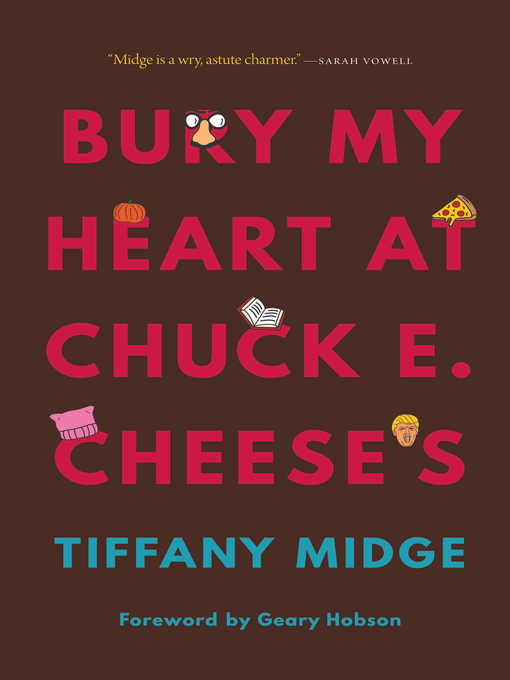 Title details for Bury My Heart at Chuck E. Cheese's by Tiffany Midge - Wait list