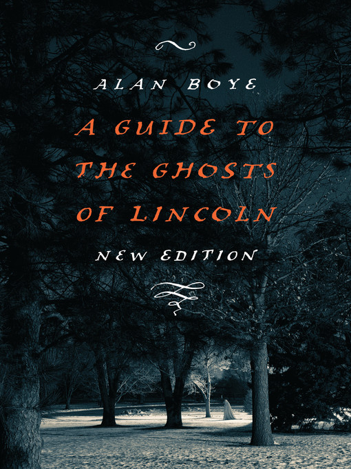 Title details for Guide to the Ghosts of Lincoln by Alan Boye - Wait list