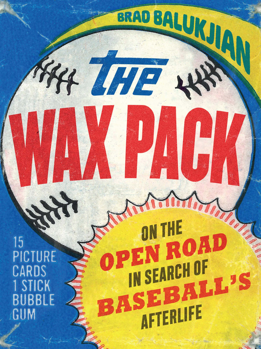 Title details for The Wax Pack by Brad Balukjian - Available