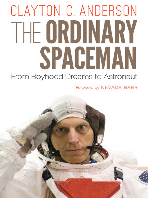 Title details for The Ordinary Spaceman by Clayton C. Anderson - Available