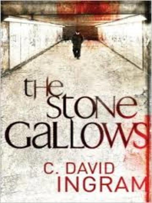 Title details for The Stone Gallows by C David Ingram - Available