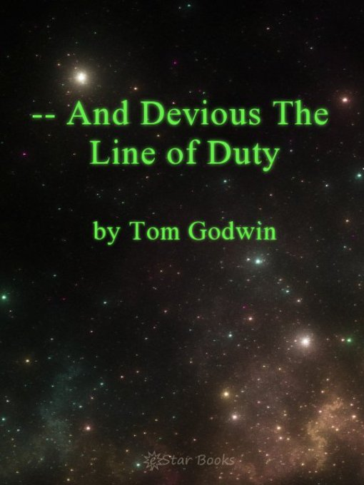 Title details for And Devious the Line of Duty by Tom Godwin - Available