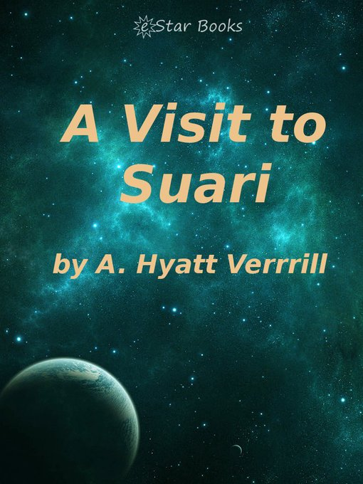 Title details for A Visit to Sauri by A. Hyatt Verrill - Available
