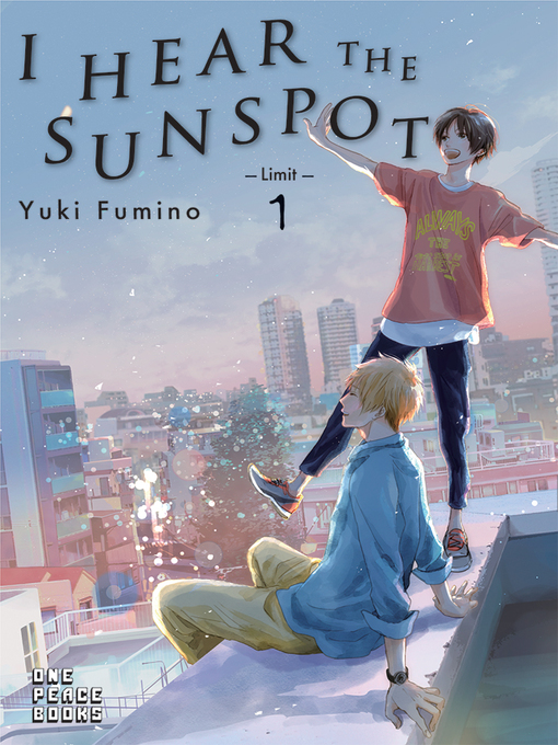 Title details for I Hear the Sunspot: Limit, Volume 1 by Yuki Fumino - Available