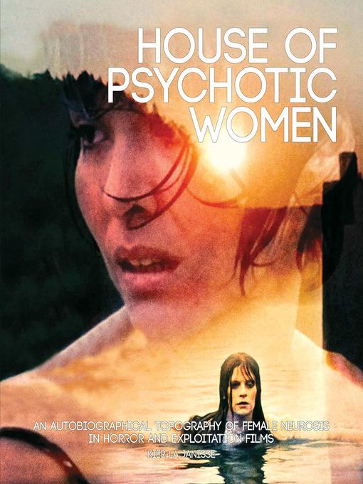Title details for House of Psychotic Women by Kier-La Janisse - Wait list