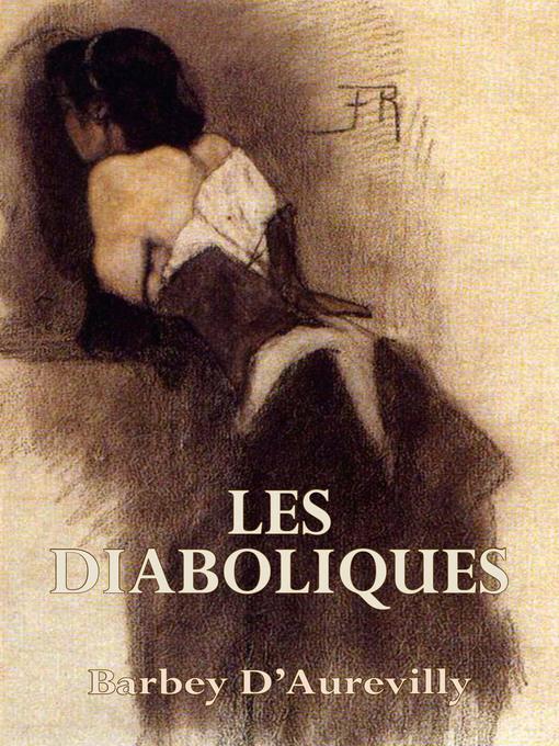 Title details for Les Diaboliques by Barbey  d'Aurevilly - Wait list
