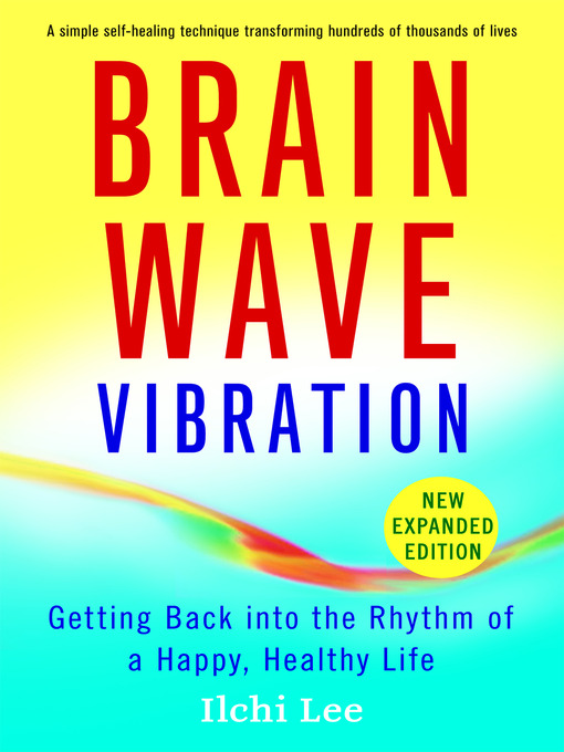 Title details for Brain Wave Vibration by Ilchi Lee - Available