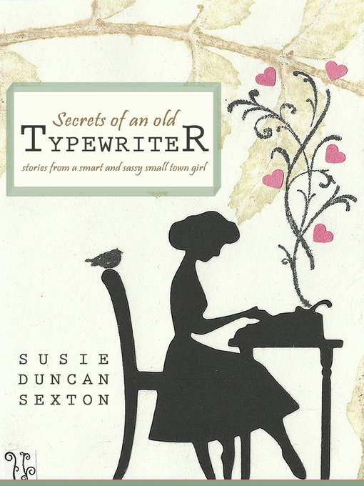 Title details for Secrets of an Old Typewriter by Susie Duncan Sexton - Available