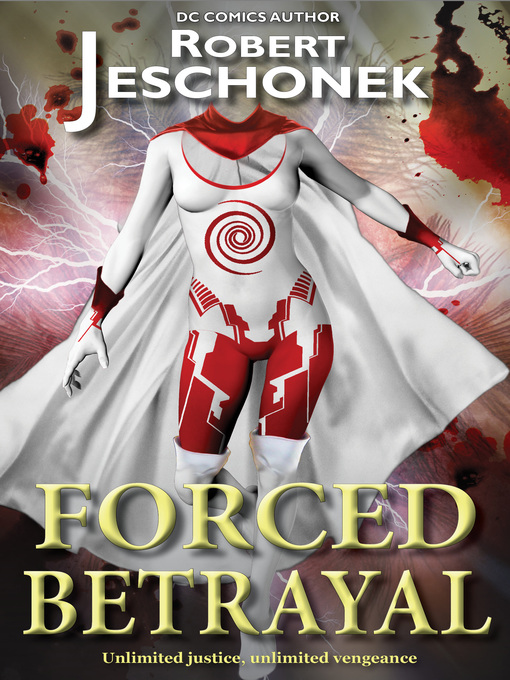 Title details for Forced Betrayal by Robert T. Jeschonek - Available