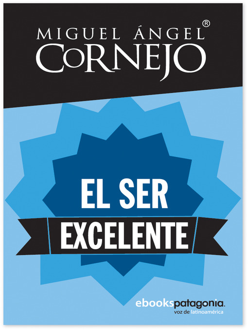 Title details for El ser excelente by Miguel Ángel Cornejo - Available