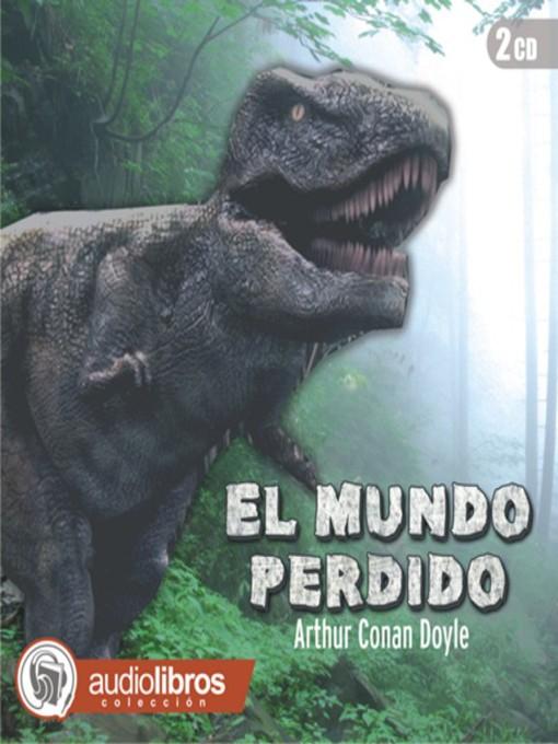 Title details for El Mundo Perdido by Arthur Conan Doyle - Available