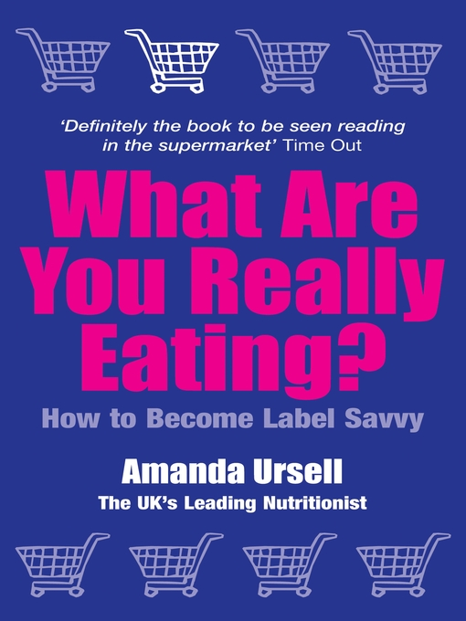 Title details for What Are You Really Eating? by Amanda Ursell - Available
