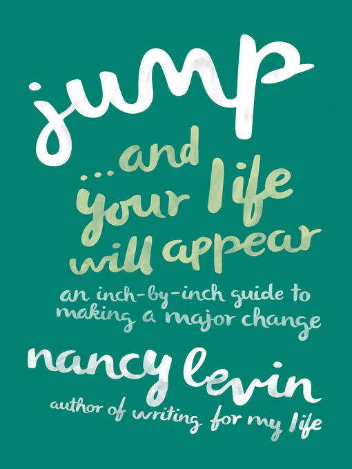 Title details for Jump…And Your Life Will Appear by Nancy Levin - Available