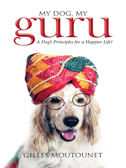 Title details for My Dog, My Guru by Gilles Moutounet - Wait list