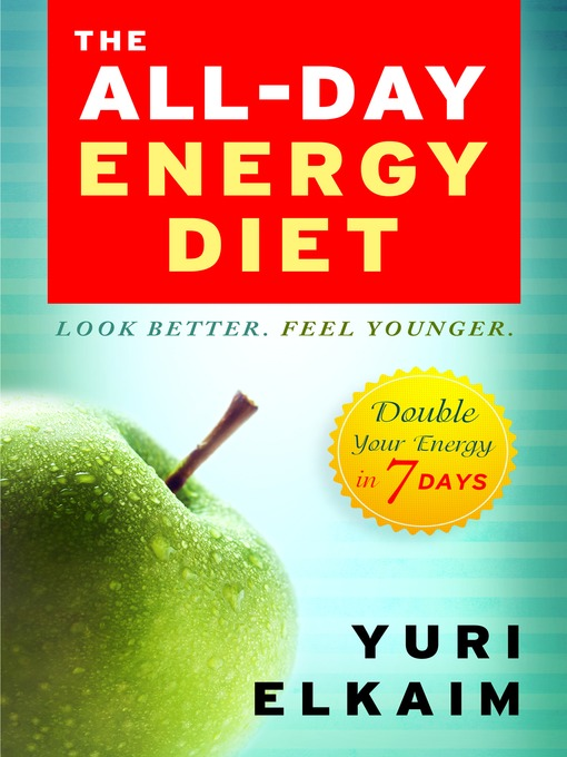 Title details for The All-Day Energy Diet by Yuri Elkaim - Available