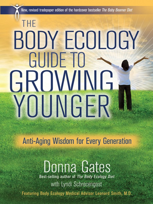 Title details for The Body Ecology Guide to Growing Younger by Donna Gates - Available