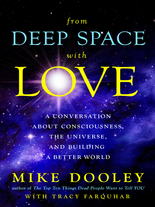 Title details for From Deep Space with Love by Mike Dooley - Wait list