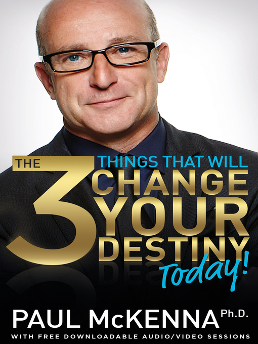 Title details for The 3 Things That Will Change Your Destiny Today! by Paul McKenna - Available