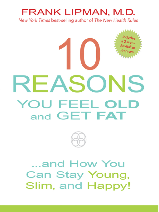 Title details for 10 Reasons You Feel Old and Get Fat... by Frank Lipman - Wait list