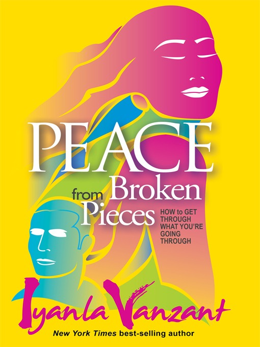 Title details for Peace from Broken Pieces by Iyanla Vanzant - Wait list
