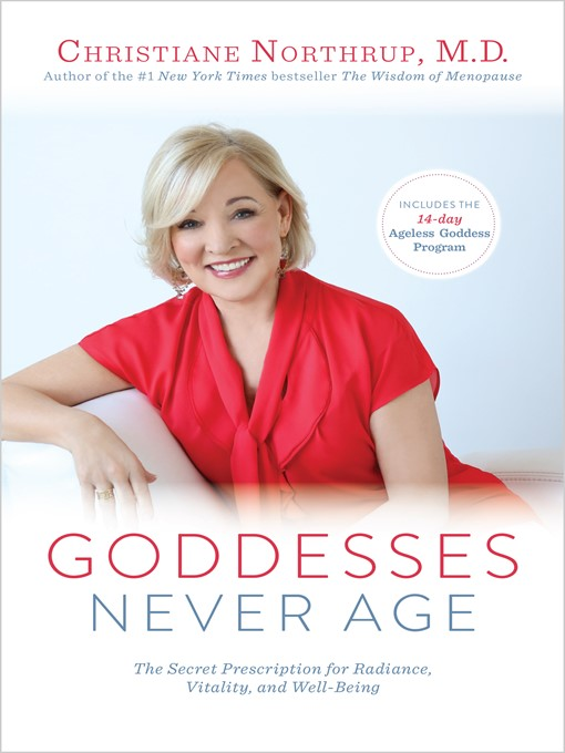 Title details for Goddesses Never Age by Christiane Northrup - Available