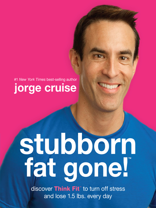 Title details for Stubborn Fat Gone! by Jorge Cruise - Wait list