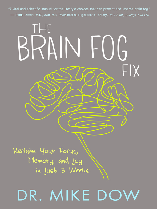 Title details for The Brain Fog Fix by Mike Dow - Available