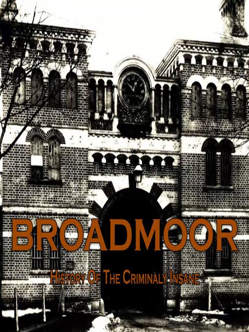 Title details for Broadmoor by David Wilson - Wait list