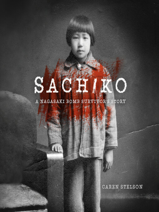 Title details for Sachiko by Caren B. Stelson - Available