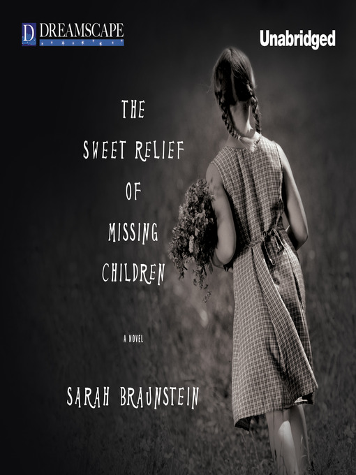 Title details for The Sweet Relief of Missing Children by Sara Braunstein - Available
