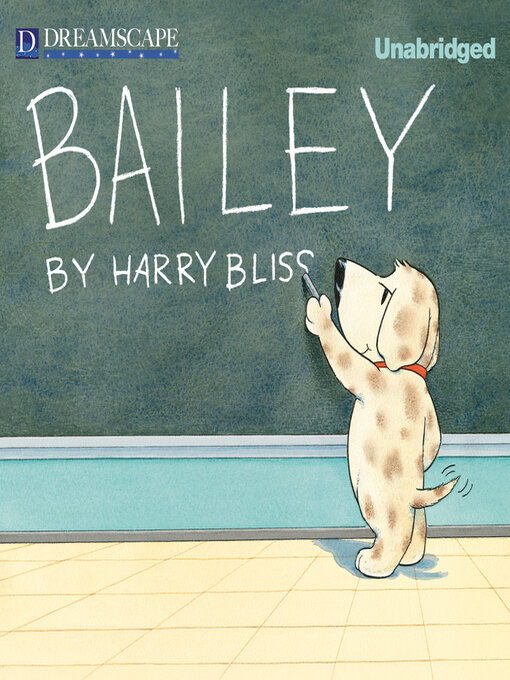 Title details for Bailey by Harry Bliss - Available
