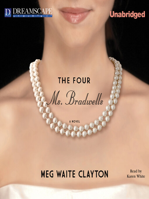 Title details for The Four Ms. Bradwells by Meg Waite Clayton - Wait list