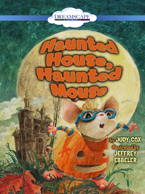 Title details for Haunted House, Haunted Mouse by Judy Cox - Available