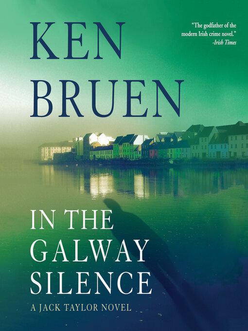 Title details for In the Galway Silence by Ken Bruen - Wait list