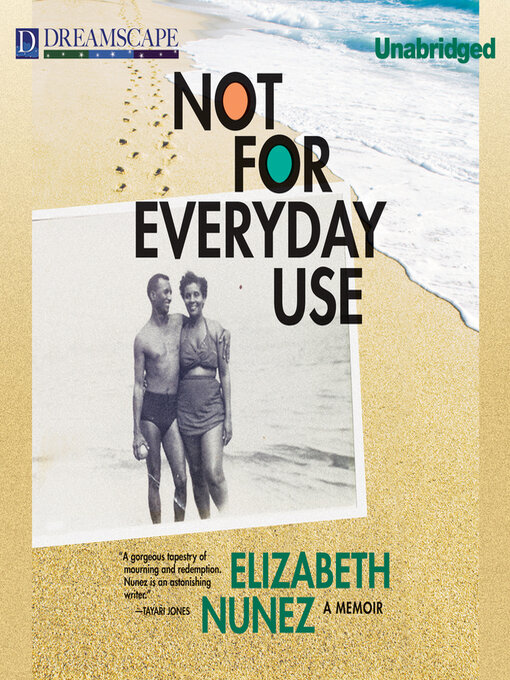 Title details for Not for Everyday Use by Elizabeth Nunez - Available
