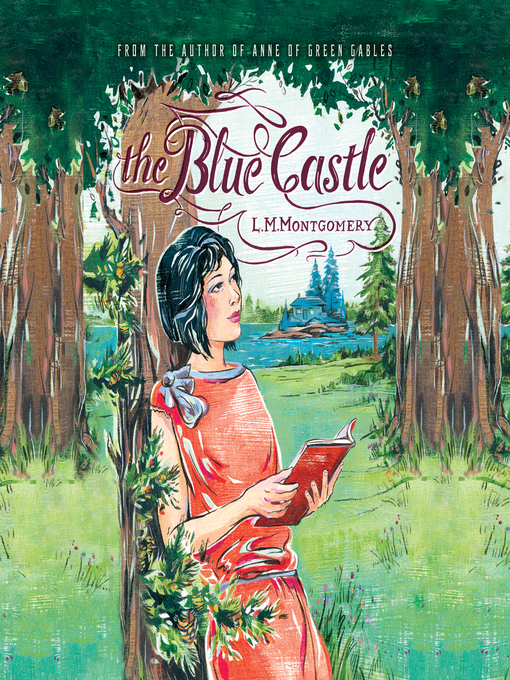 Title details for The Blue Castle by L. M. Montgomery - Wait list