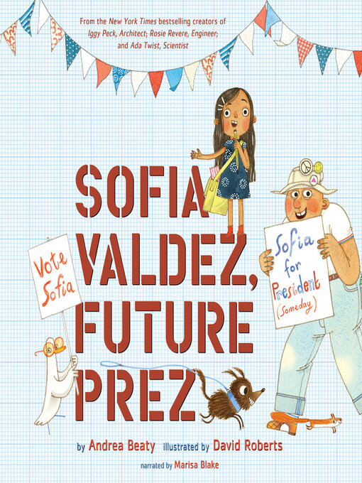 Title details for Sofia Valdez, Future Prez by Andrea Beaty - Wait list