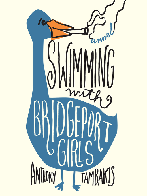 Title details for Swimming with Bridgeport Girls by Anthony Tambakis - Available