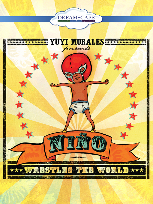 Title details for Nino Wrestles the World by Yuyi Morales - Available